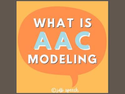 What is AAC Modeling and 3 Tips to be More Effective
